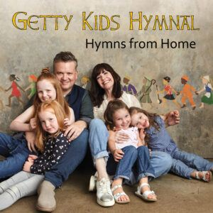 Getty Kids Hymnal – Hymns from Home