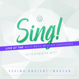Sing! Psalms: Ancient + Modern